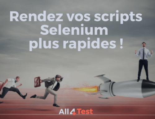 Scripts Selenium trop lents
