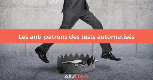 Les-anti-patrons-des-tests-automatises