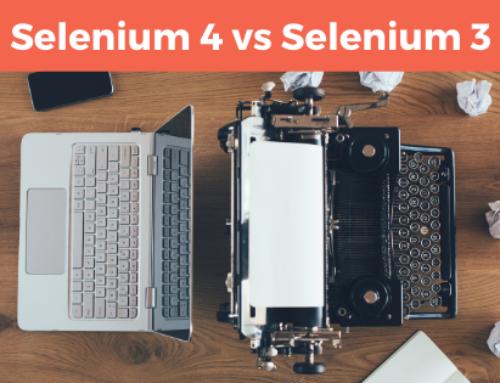 Selenium 4 vs Selenium 3