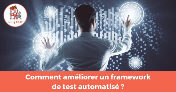 améliorer un framework de test automatisé